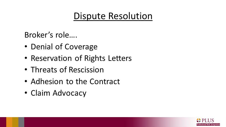 Dispute Resolution Broker's role….