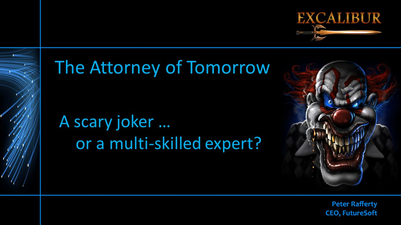 The Attorney of Tomorrow A scary joker … or a multi-skilled expert