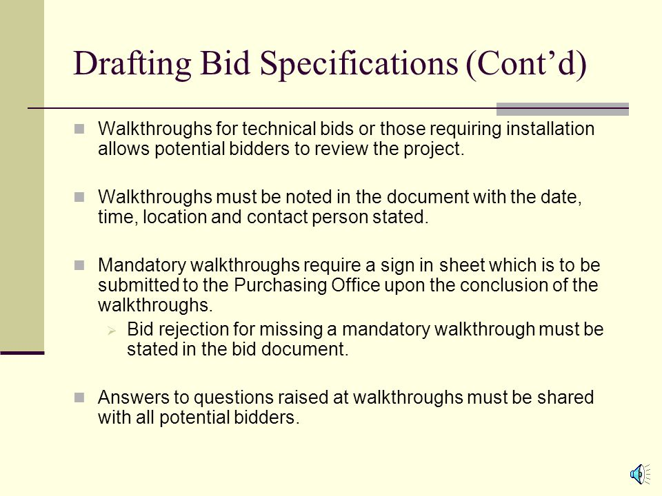 Drafting Bid Specifications (Cont'd) Terms directly related to what is being purchased are to be included in the bid.