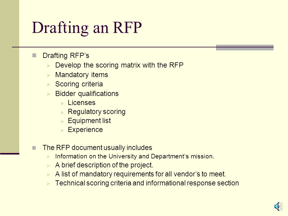 Request for Proposal - Best Value Generally RFP's are created for large dollar technical purchases, services and consultants.
