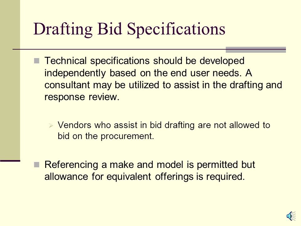 Bidding Components – Information Required to Complete an Invitation for Bid Requisition to encumber the necessary funds.