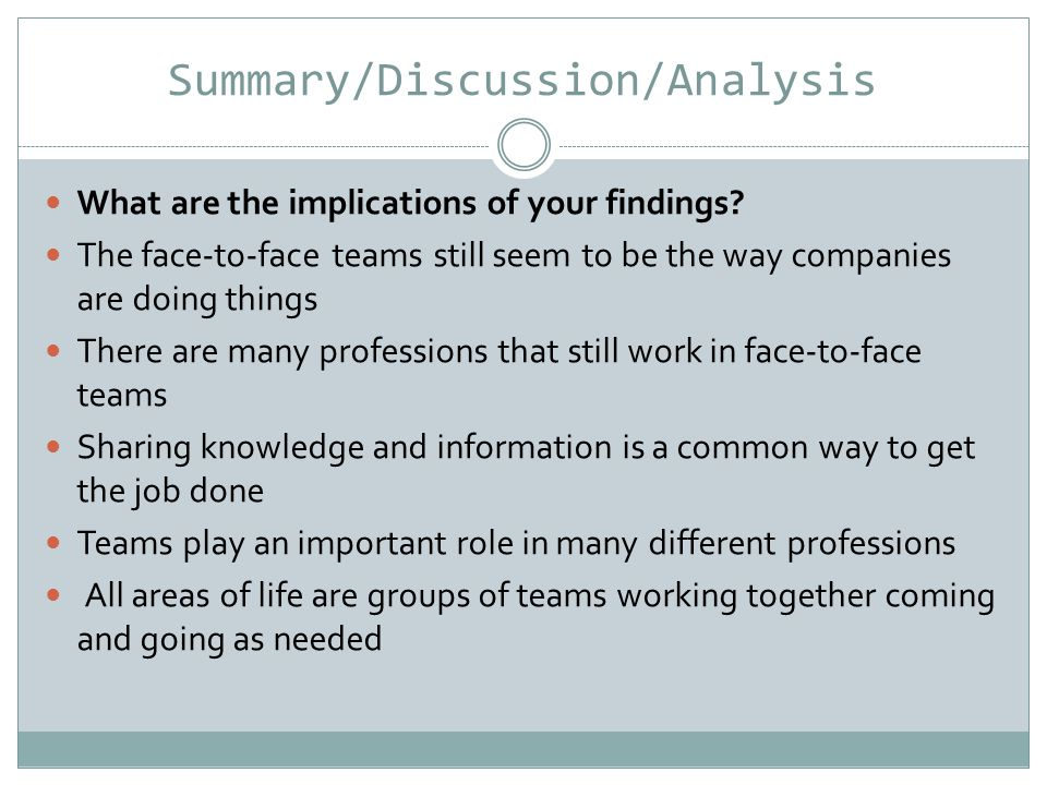 Summary/Discussion/Analysis What are the implications of your findings.