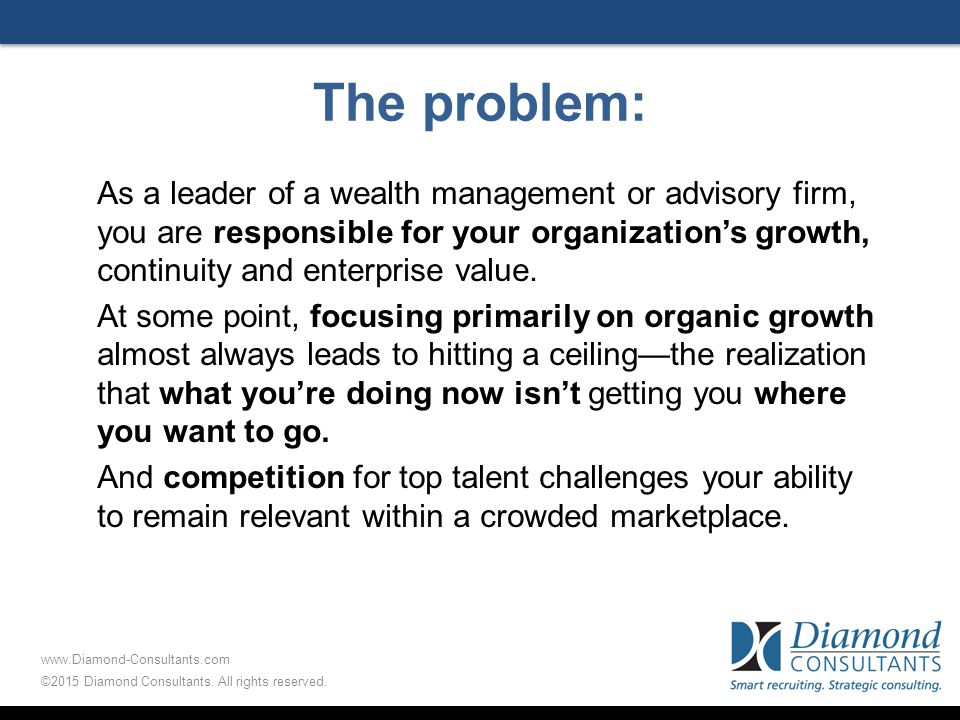 The problem: As a leader of a wealth management or advisory firm, you are responsible for your organization's growth, continuity and enterprise value.