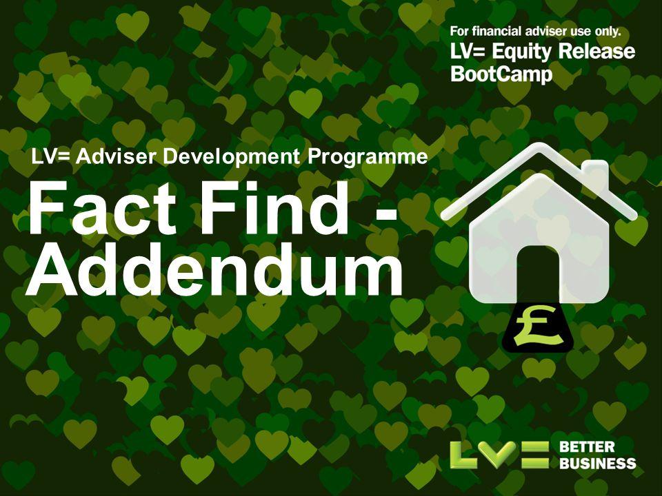 Fact Find - Addendum LV= Adviser Development Programme