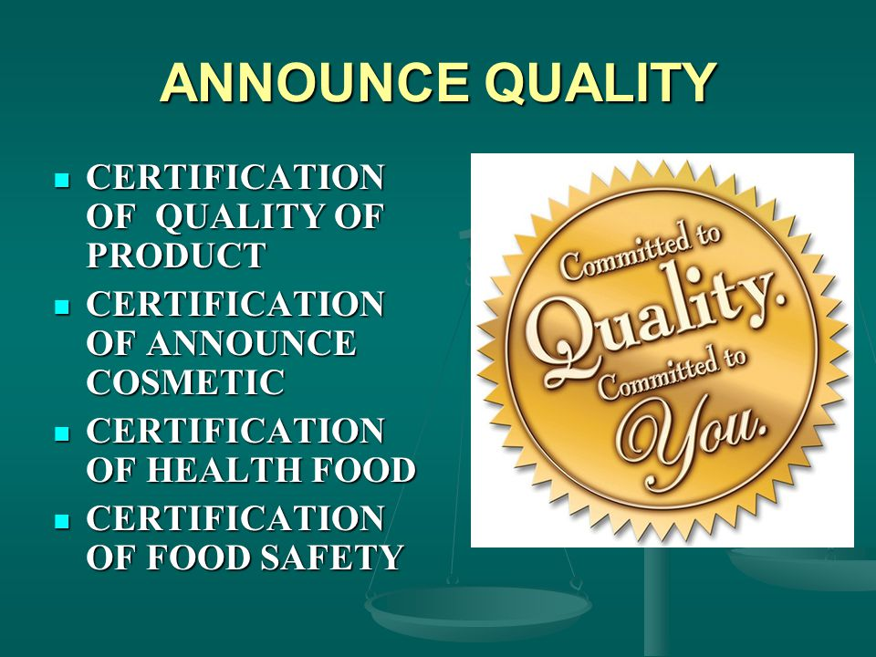 ANNOUNCE QUALITY CERTIFICATION OF QUALITY OF PRODUCT CERTIFICATION OF QUALITY OF PRODUCT CERTIFICATION OF ANNOUNCE COSMETIC CERTIFICATION OF ANNOUNCE COSMETIC CERTIFICATION OF HEALTH FOOD CERTIFICATION OF HEALTH FOOD CERTIFICATION OF FOOD SAFETY CERTIFICATION OF FOOD SAFETY