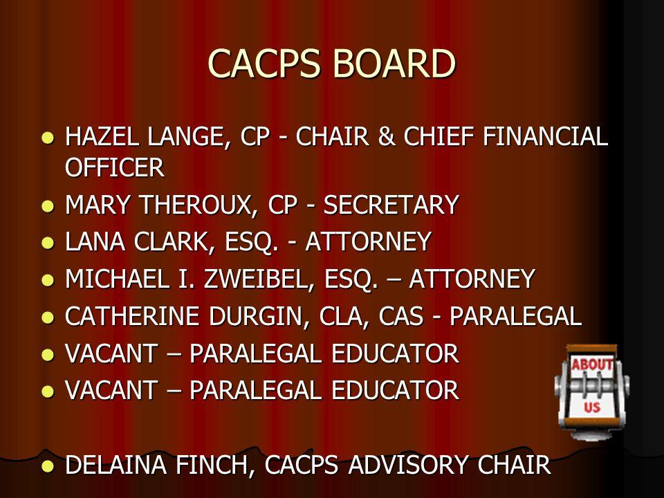 CACPS BOARD HAZEL LANGE, CP - CHAIR & CHIEF FINANCIAL OFFICER HAZEL LANGE, CP - CHAIR & CHIEF FINANCIAL OFFICER MARY THEROUX, CP - SECRETARY MARY THEROUX, CP - SECRETARY LANA CLARK, ESQ.