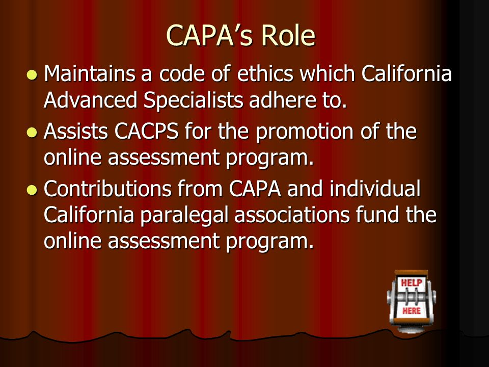 CAPA's Role Maintains a code of ethics which California Advanced Specialists adhere to.