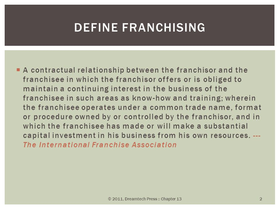  A contractual relationship between the franchisor and the franchisee in which the franchisor offers or is obliged to maintain a continuing interest in the business of the franchisee in such areas as know-how and training; wherein the franchisee operates under a common trade name, format or procedure owned by or controlled by the franchisor, and in which the franchisee has made or will make a substantial capital investment in his business from his own resources.