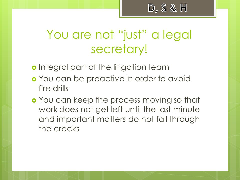 You are not just a legal secretary.