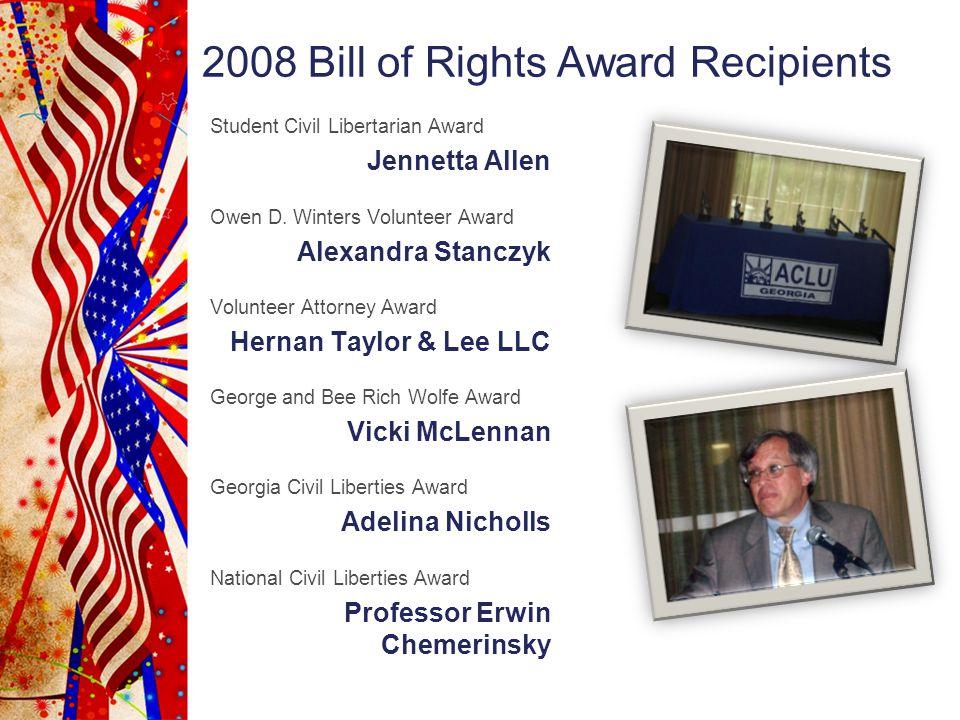 2008 Bill of Rights Award Recipients Student Civil Libertarian Award Jennetta Allen Owen D.