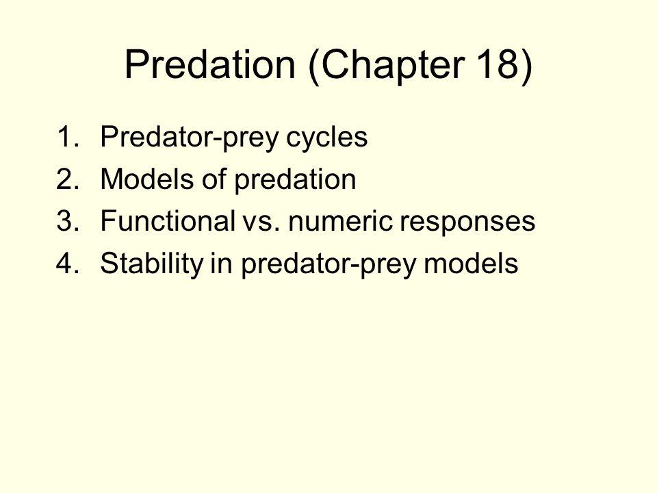 Two big themes: 1.Predators can limit prey populations. This keeps populations below K.