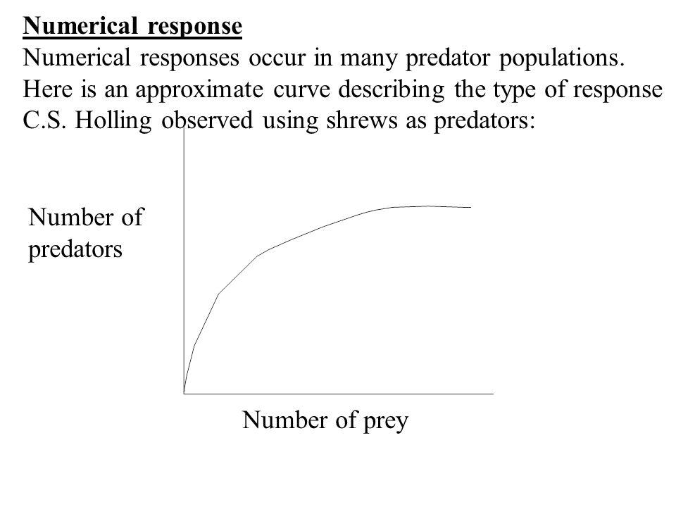 Numerical response Numerical responses occur in many predator populations.