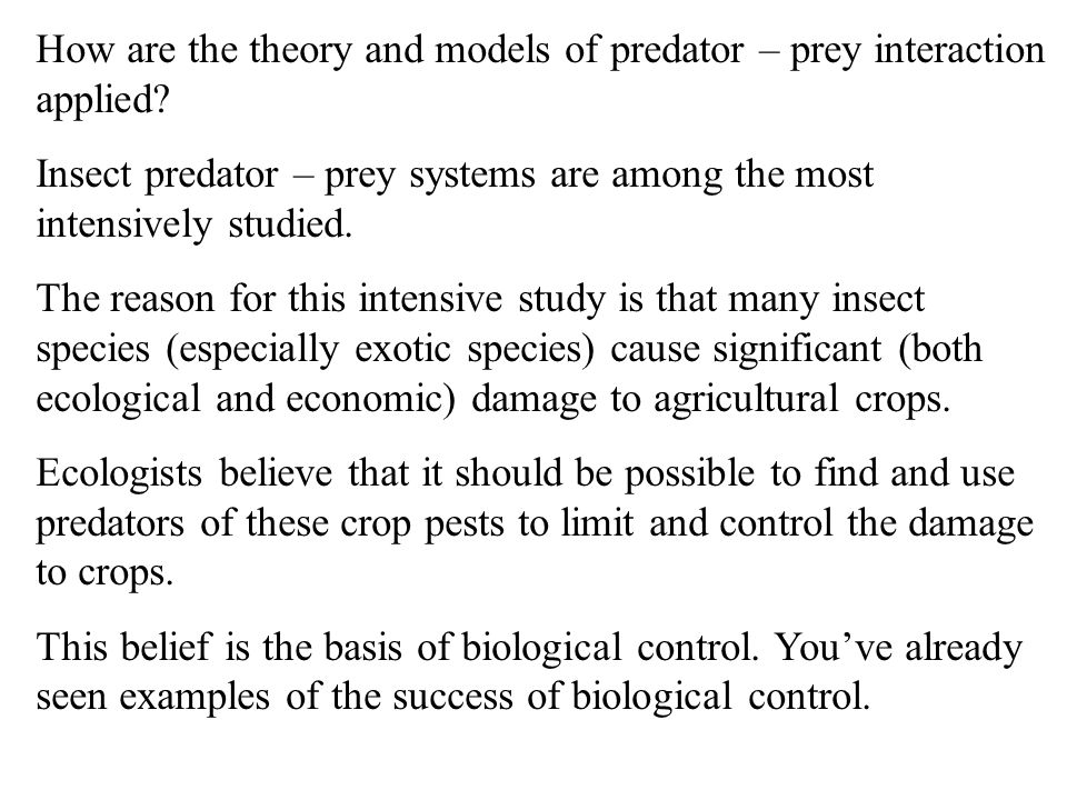 How are the theory and models of predator – prey interaction applied.