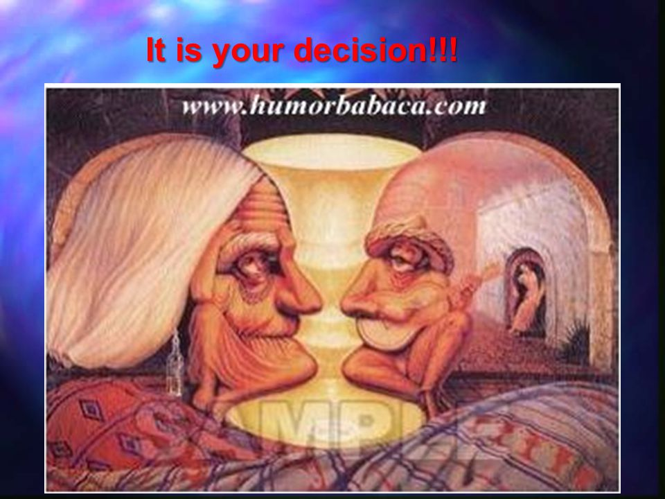 It is your decision!!!