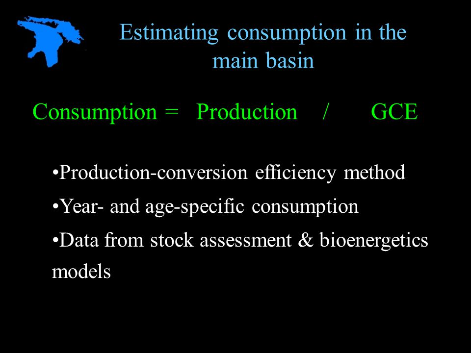 Estimating consumption in the main basin Consumption = Production / GCE Production-conversion efficiency method Year- and age-specific consumption Data from stock assessment & bioenergetics models