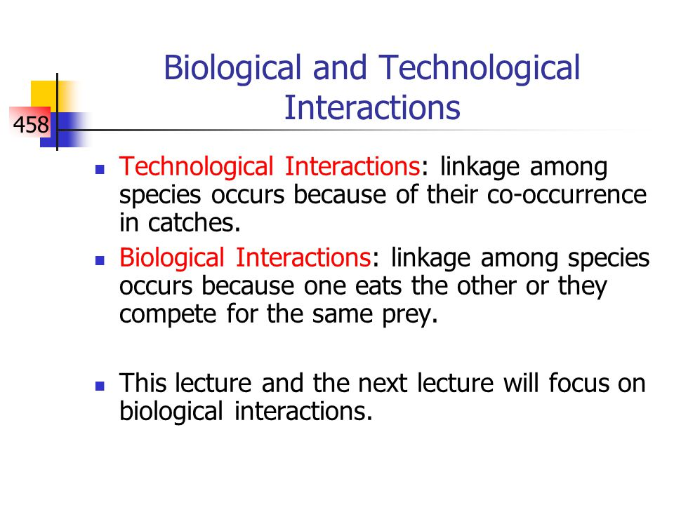 458 Biological Interactions We will develop our models of biological interactions using lumped differential equations (i.e.