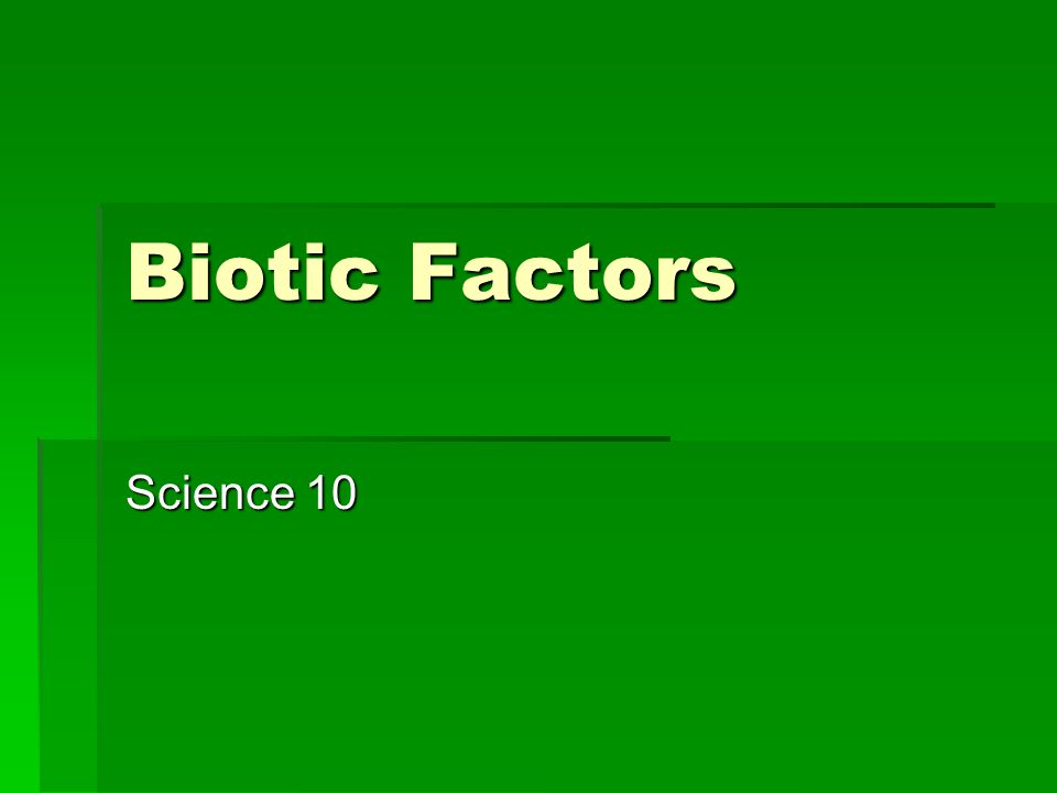 Biotic Factors Science 10