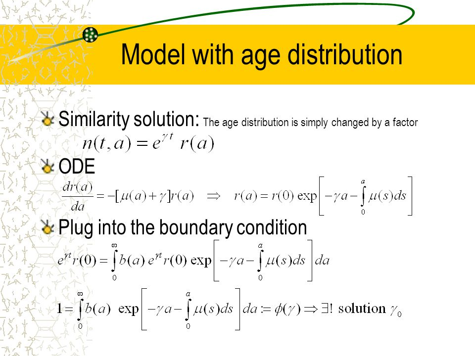 Model with age distribution Similarity solution: The age distribution is simply changed by a factor ODE Plug into the boundary condition