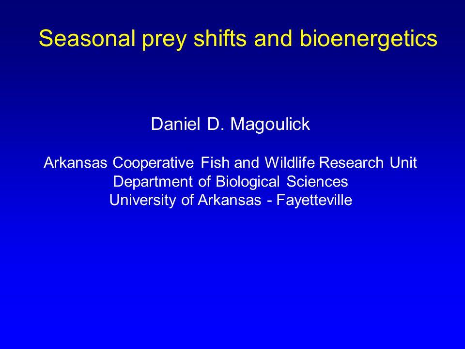 Seasonal prey shifts and bioenergetics Daniel D.