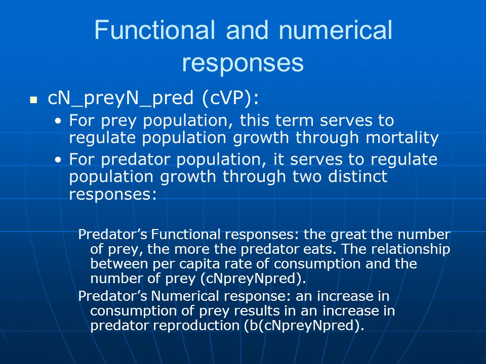 Functional and numerical responses cN_preyN_pred (cVP): For prey population, this term serves to regulate population growth through mortality For pred