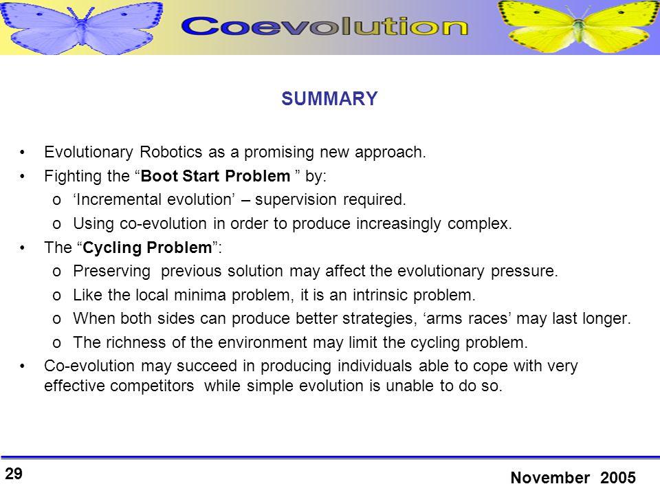 29 November 2005 SUMMARY Evolutionary Robotics as a promising new approach.
