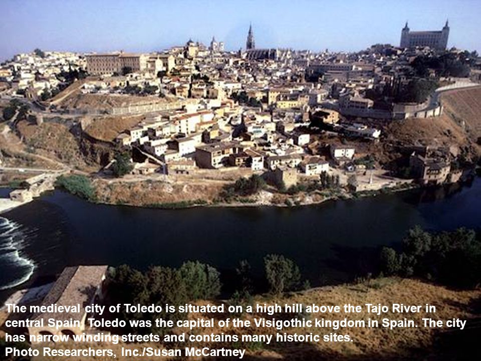 The medieval city of Toledo is situated on a high hill above the Tajo River in central Spain.
