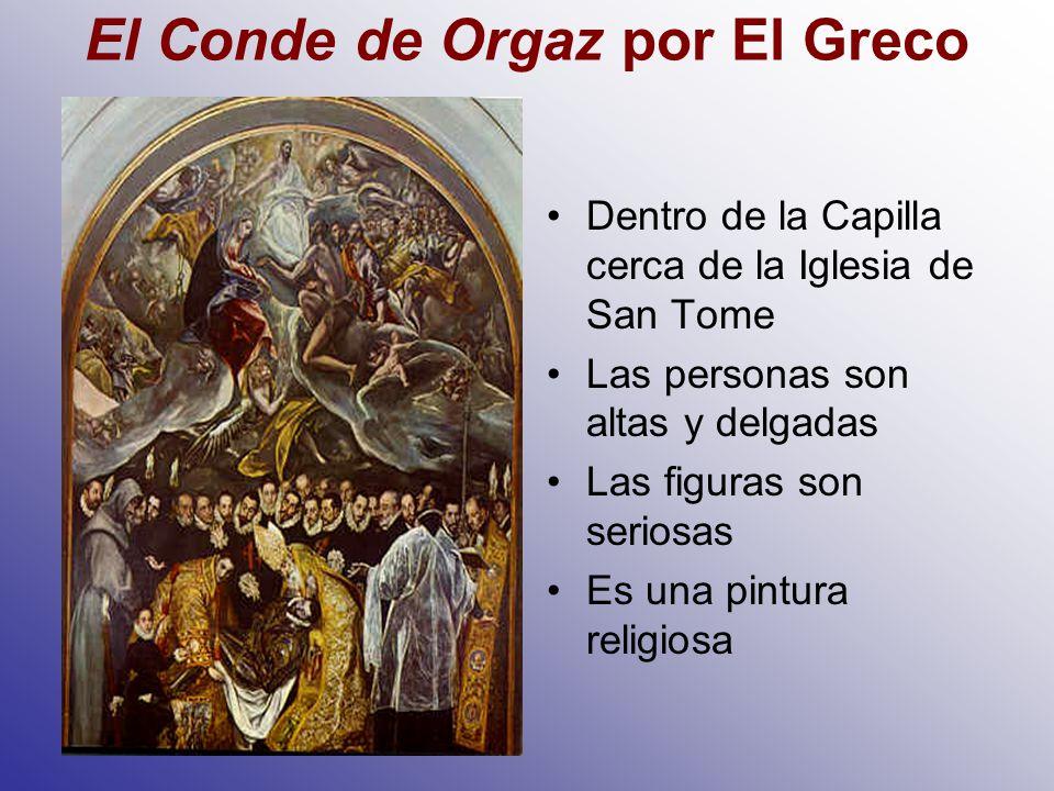 El Conde de Orgaz por El Greco Dentro de la Capilla cerca de la Iglesia de San Tome Las personas son altas y delgadas Las figuras son seriosas Es una pintura religiosa