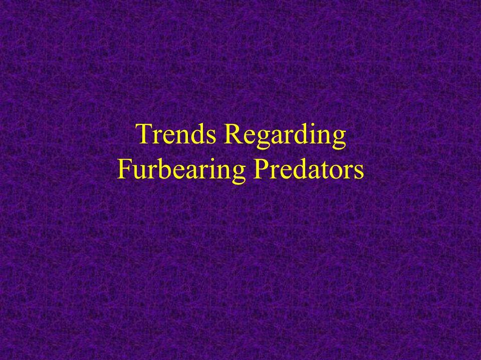 Trends Regarding Furbearing Predators