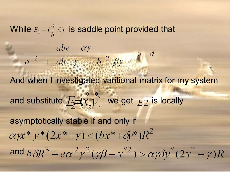 While is saddle point provided that And when I investigated varitional matrix for my system and substitute we get is locally asymptotically stable if