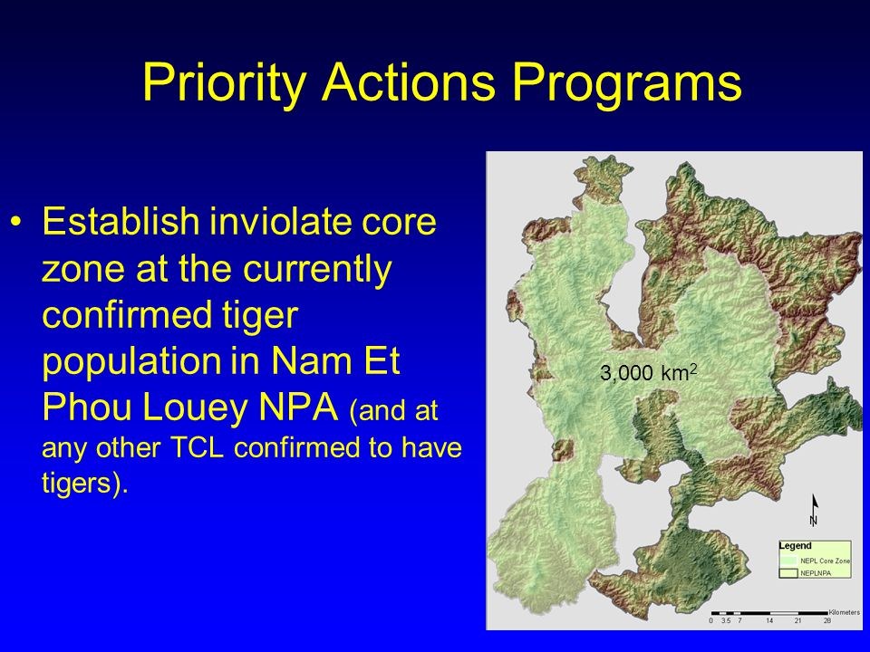 Priority Actions Programs Establish inviolate core zone at the currently confirmed tiger population in Nam Et Phou Louey NPA (and at any other TCL confirmed to have tigers).
