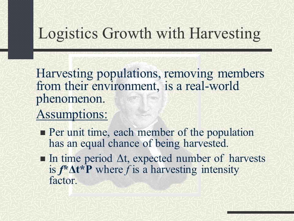 Logistics Growth with Harvesting Harvesting populations, removing members from their environment, is a real-world phenomenon.
