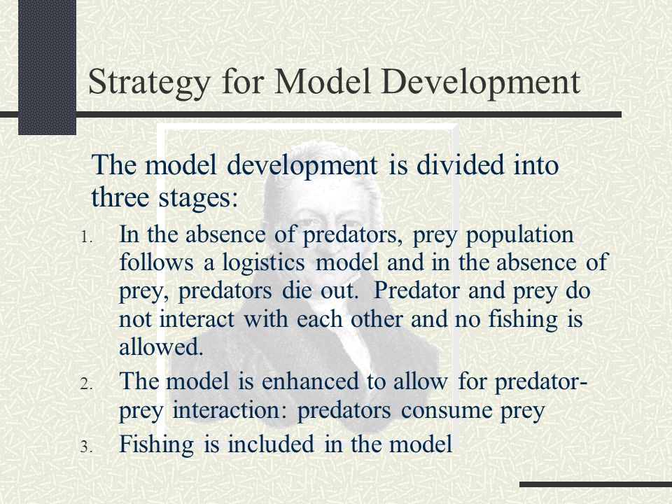 Strategy for Model Development The model development is divided into three stages: 1.