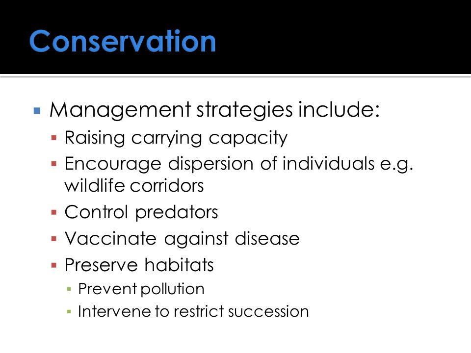  Management strategies include:  Raising carrying capacity  Encourage dispersion of individuals e.g.