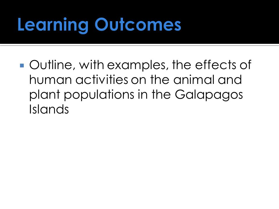  Outline, with examples, the effects of human activities on the animal and plant populations in the Galapagos Islands