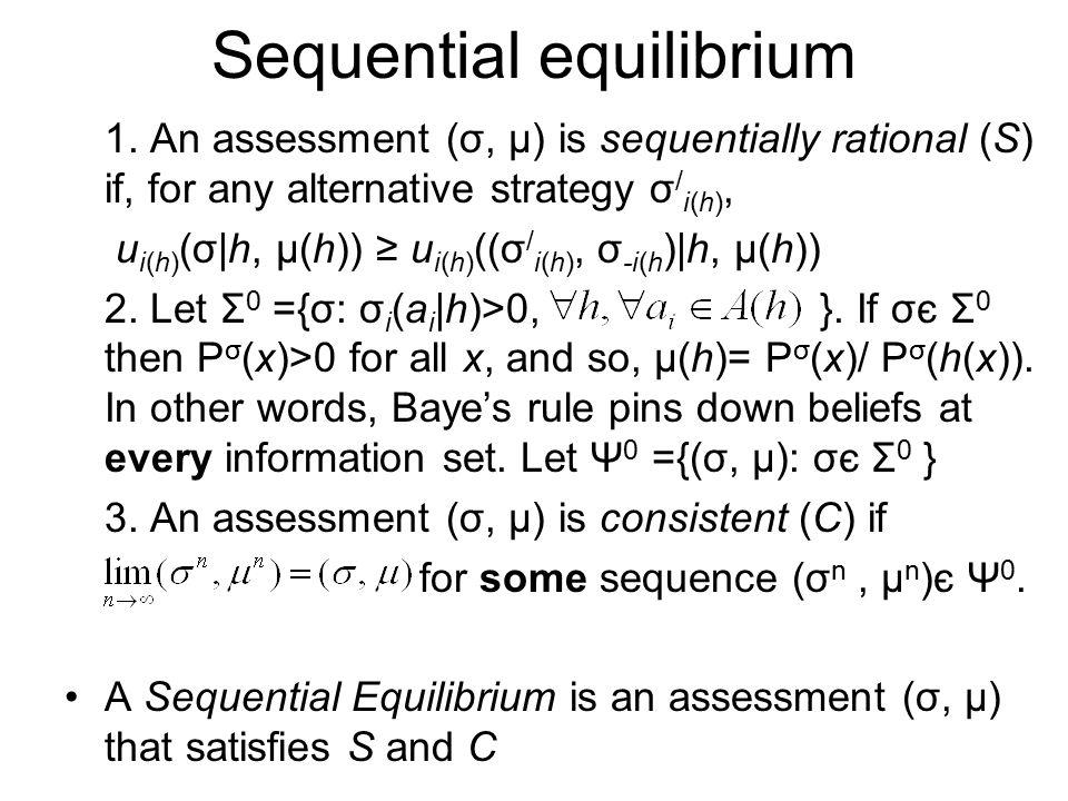 Sequential equilibrium 1.