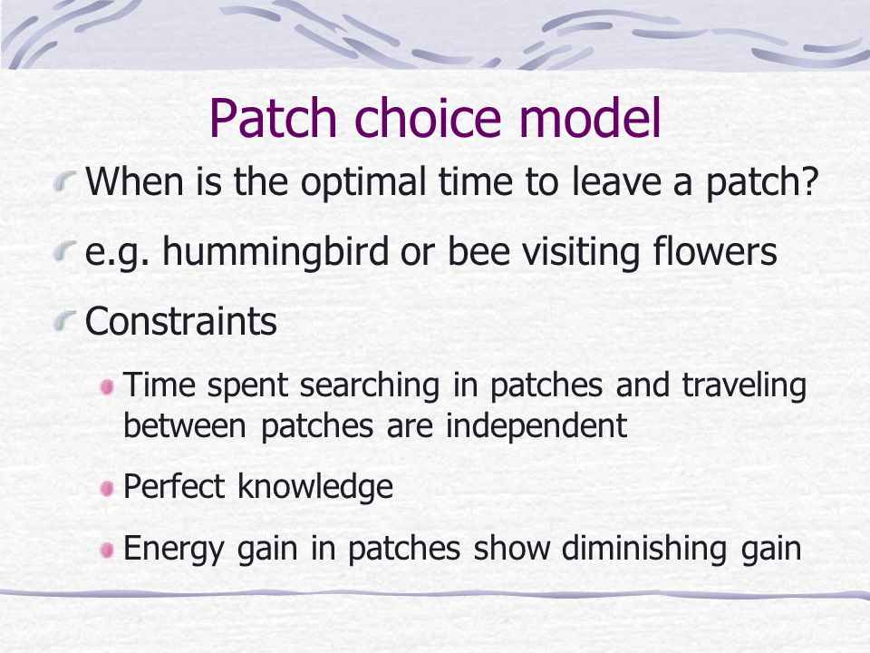 Patch choice model When is the optimal time to leave a patch.