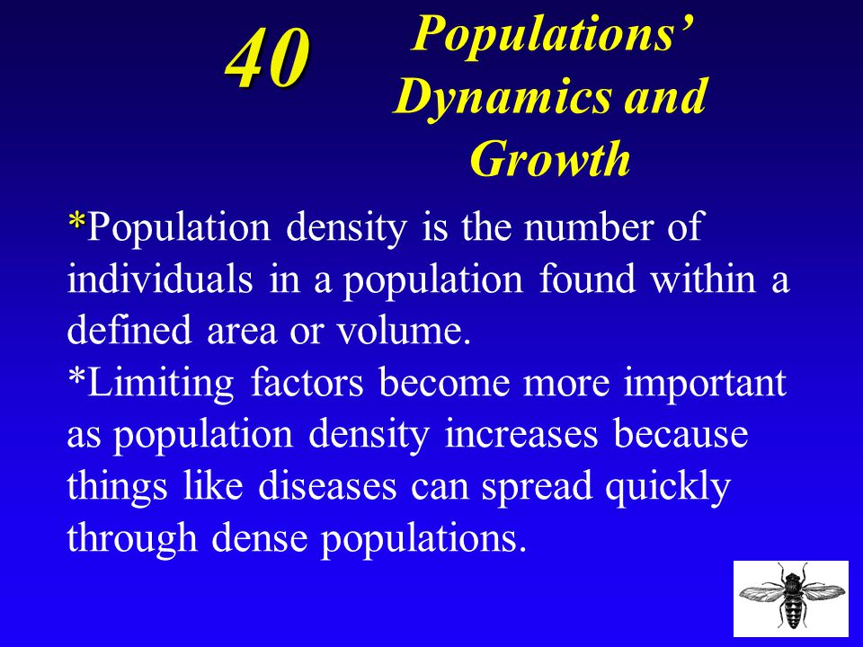 40 Define population density and explain how some limiting factors can become more important as a population's density increases.