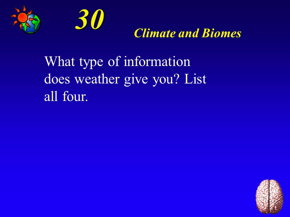 20 The three major biomes are determined by the amount of precipitation.