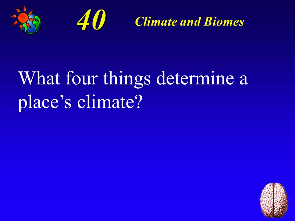 30 Climate and Biomes Precipitation Temperature Humidity Wind