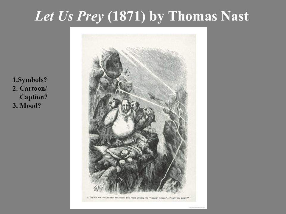 Let Us Prey (1871) by Thomas Nast 1.Symbols? 2. Cartoon/ Caption? 3. Mood?