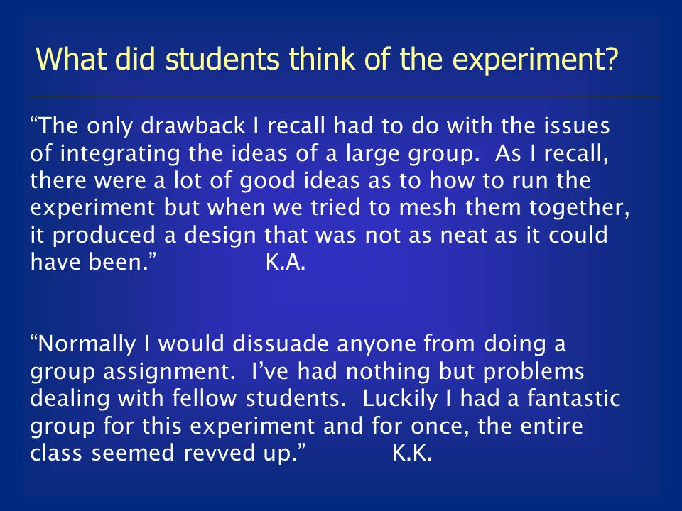 What did students think of the experiment.