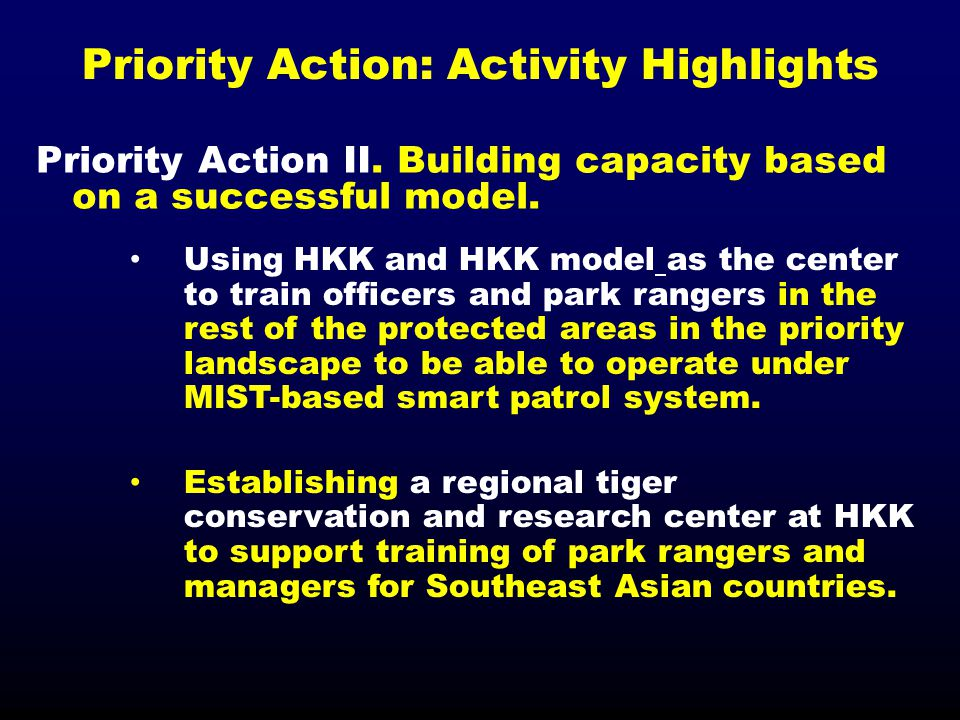 Priority Action II. Building capacity based on a successful model. Using HKK and HKK model as the center to train officers and park rangers in the res