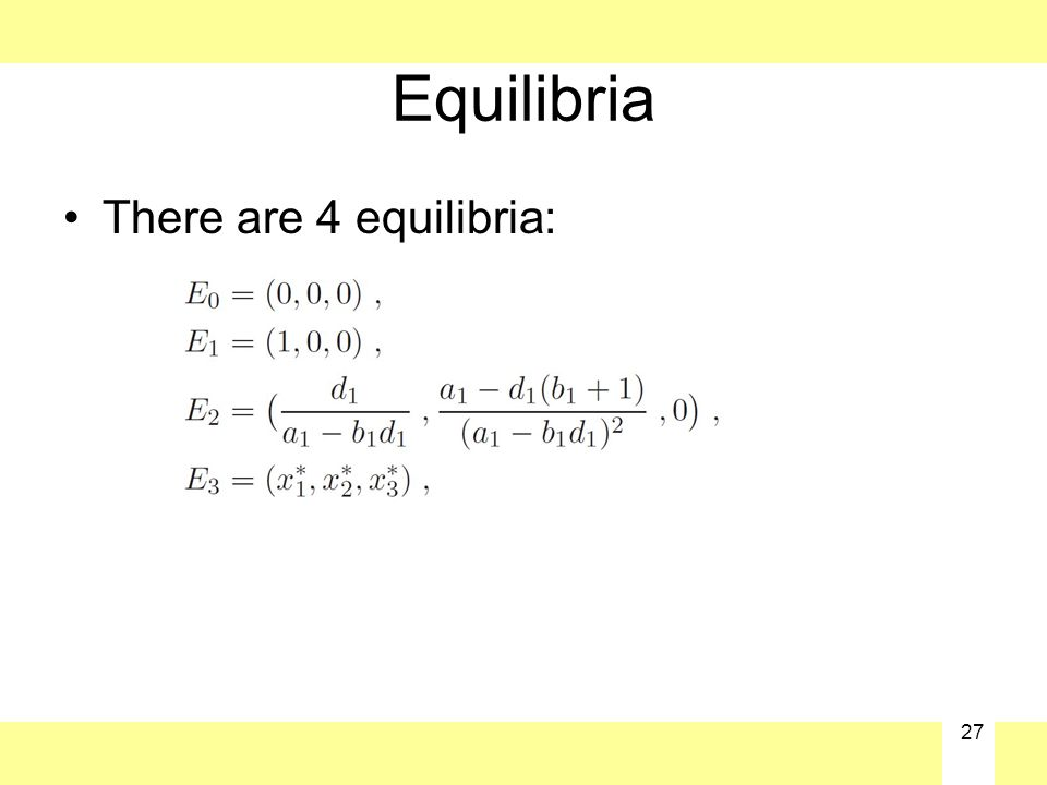27 Equilibria There are 4 equilibria: