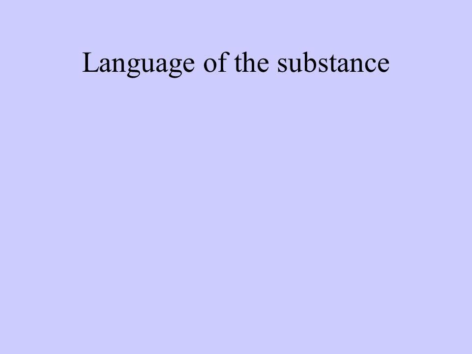 Language of the substance
