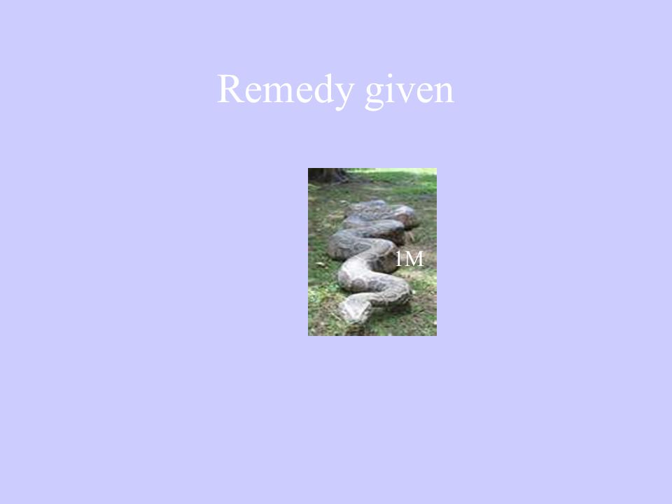 Remedy given 1M