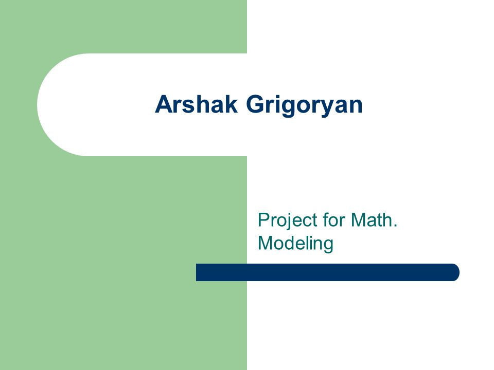 Arshak Grigoryan Project for Math. Modeling