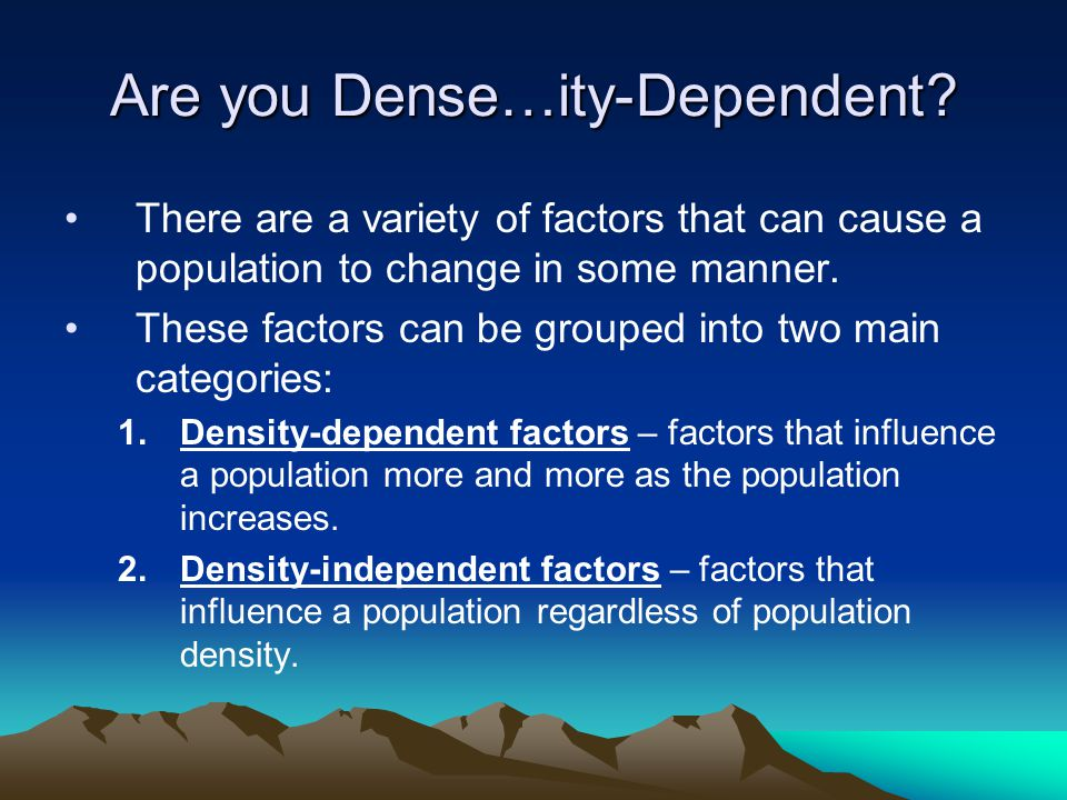 Are you Dense…ity-Dependent.