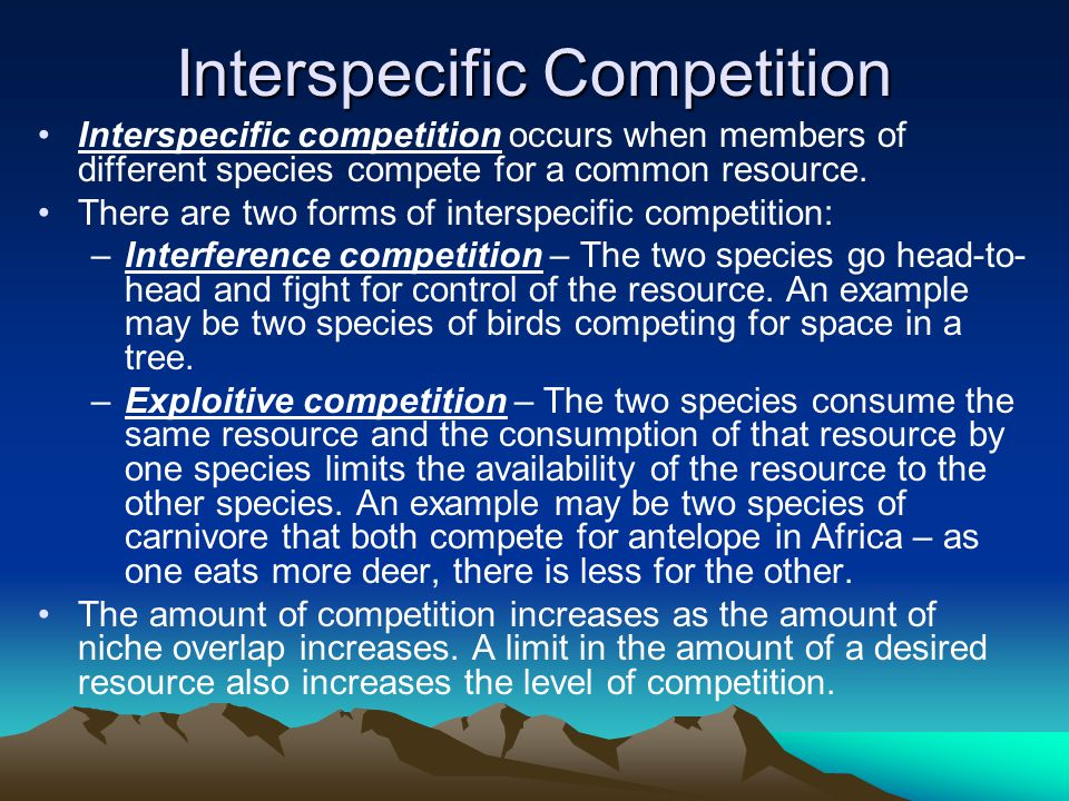 Interspecific Competition Interspecific competition occurs when members of different species compete for a common resource. There are two forms of int