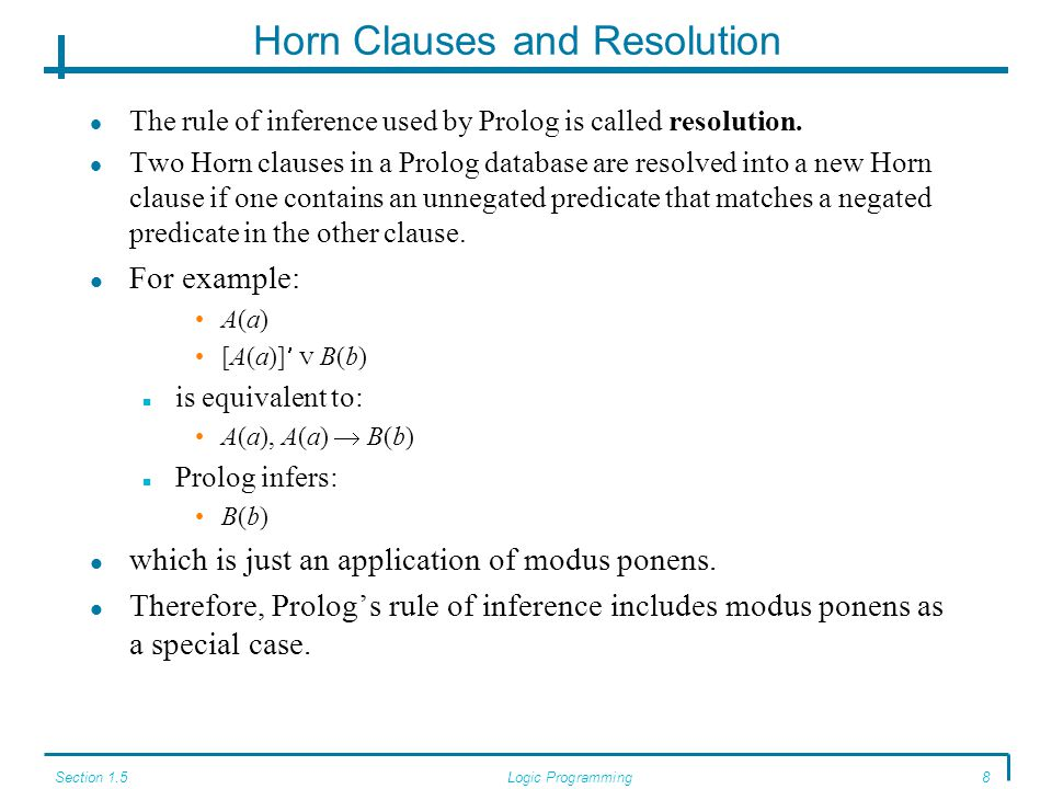 Section 1.5Logic Programming9 Recursion Prolog rules are implications.