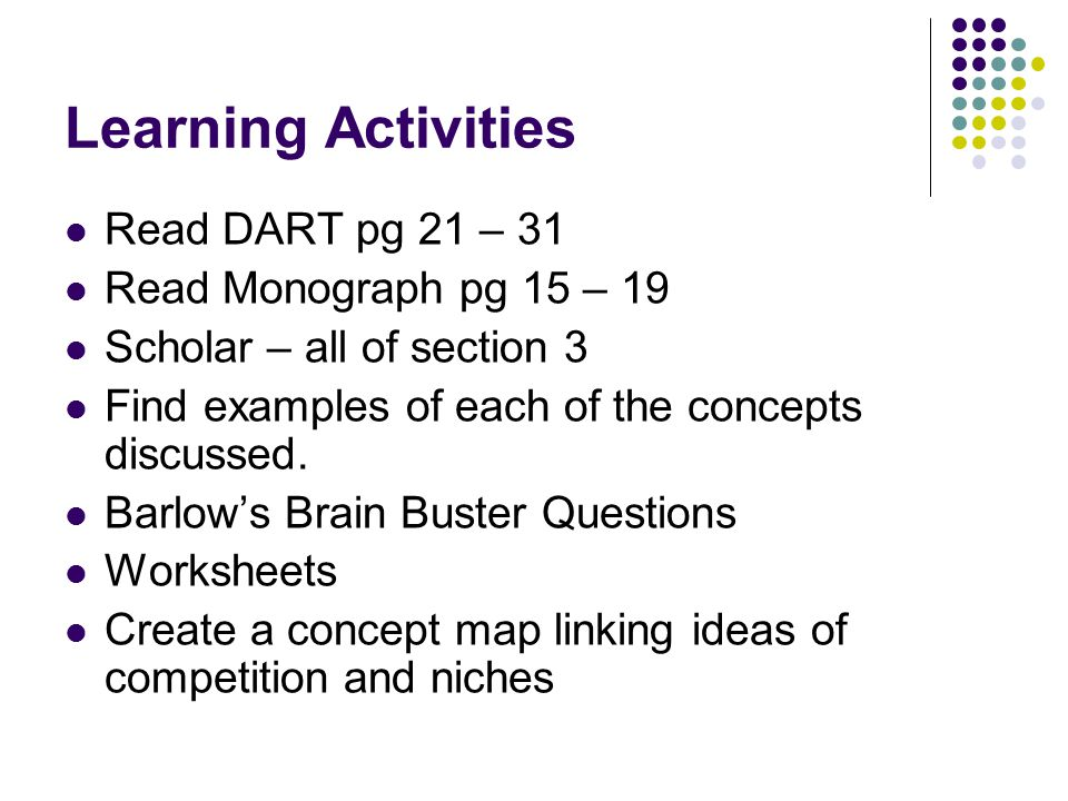 Learning Activities Read DART pg 21 – 31 Read Monograph pg 15 – 19 Scholar – all of section 3 Find examples of each of the concepts discussed.